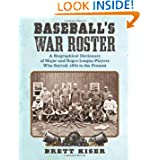 Baseball's War Roster: A Biographical Dictionary of Major and Negro League Players Who Served, 1861 to the Present...