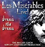 Various Artists Les Misérables Live! Dream the Dream 2010 Cast Album (25th Anniversary)