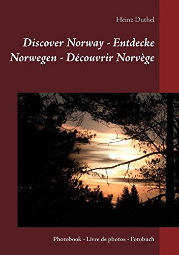Discover Norway – Entdecke Norwegen – Decouvrir Norvege (German Edition)