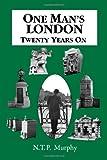 N. T. P. Murphy One Man's London: Twenty Years on