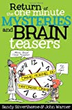 Return of the One-Minute Mysteries and Brain Teasers: More Good Clean Puzzles for All Ages!