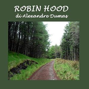 Robin Hood [Italian Edition] | [Alexandre Dumas]