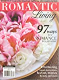 img - for Romantic Living Magazine Spring 2012 book / textbook / text book