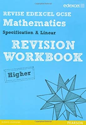 Revise Edexcel GCSE Mathematics Spec A Higher Revision Workbook (REVISE Edexcel Maths)