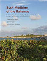 Bush Medicine of the Bahamas: A Cross-cultural Perspective from San Salvador Island, including Pharmacology and Oral Histories