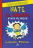 Nate el grande # 2: Ataca de nuevo (Spanish Edition) (Big Nate ) (Big Nate (Harper Collins))