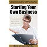 Starting Your Own Business: An Entrepreneur's Guide to Starting and Growing a Small Business (How to Start a Business Series Book 1)by Nevin Buconjic