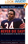 Never Die Easy: The Autobiography of...