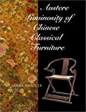 img - for Austere Luminosity of Chinese Classical Furniture by Handler, Sarah (2001) Hardcover book / textbook / text book
