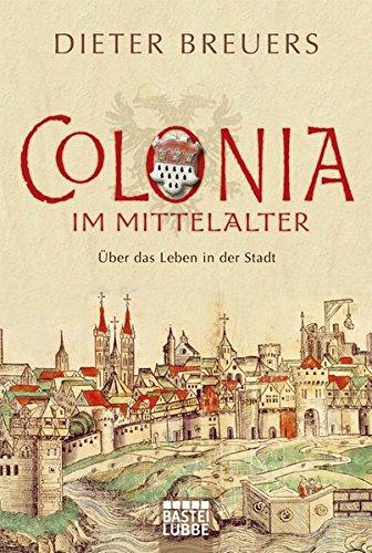 colonia-im-mittelalter-uber-das-leben-in-der-stadt