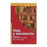 Vida y ministerio: El Cura de Ars, la parroquia y el sacerdote