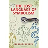 The Lost Language of Symbolism (Dover Books on Anthropology and Folklore)by Harold Bayley