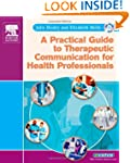 A Practical Guide to Therapeutic Comm...