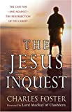 The Jesus Inquest: The Case for--and Against--the Resurrection of the Christ (0825461057) by Foster, Charles