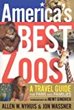 America's Best Zoos: A Travel Guide for Fans & Families (188714076X) by Allen W. Nyhuis