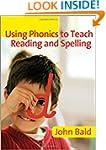 Using Phonics to Teach Reading & Spel...