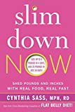 img - for Slim Down Now: Shed Pounds and Inches with Real Food, Real Fast book / textbook / text book