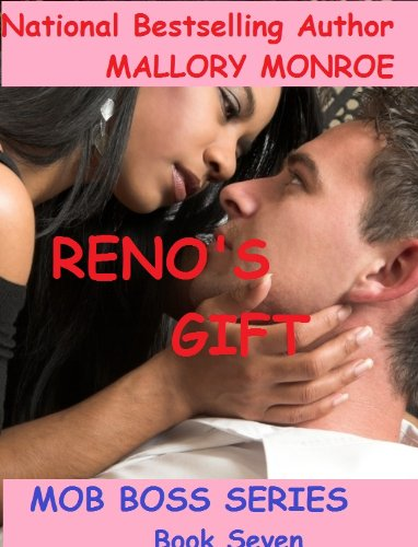 Mallory Monroe - Reno's Gift (The Mob Boss Series)