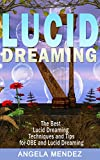 LUCID DREAMING: The Best Techniques and Tips for OBE and Luci Dreaming (lucid dreaming, lucid dreams, how to control dreams, dream control, dreams, lucid dream, out-of-body-experience, OBE)