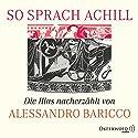 So sprach Achill: Die Illias nacherzählt Hörbuch von Alessandro Baricco Gesprochen von:  div.