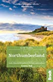 Gemma Hall Northumberland (Slow Travel): including Newcastle, Hadrian's Wall and the Coast Local, characterful guides to Britain's Special Places (Bradt Travel Guides (Slow Travel))