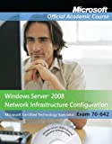 img - for Exam 70-642 Windows Server 2008 Network Infrastructure Configuration with Lab Manual Set book / textbook / text book