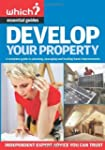 Develop Your Property: A Complete Gui...