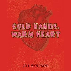 Cold Hands, Warm Heart | [Jill Wolfson]