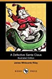 A Defective Santa Claus (Illustrated Edition) (Dodo Press)
