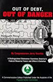 Out of debt, out of danger: Proposals for war finance and tomorrow's money,