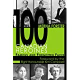 100 Canadian Heroines: Famous and Forgotten Facesby Merna Forster