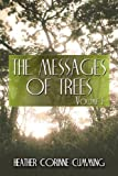The Messages of Trees: Volume I