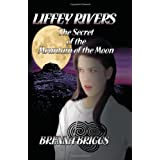 Liffey Rivers and the Secret of the Mountain of the Moonby Brenna Briggs