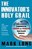 img - for The Innovator's Holy Grail: The Core Strategy Framework for Planning and Predicting High Growth Ventures book / textbook / text book