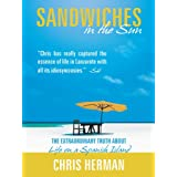 Sandwiches in the Sun : The Extraordinary Truth about Life on a Spanish Islandby Chris Herman