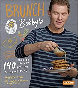 Brunch at bobby 39 s 140 recipes for the best part of the for Brunch with bobby recipes