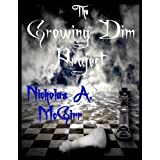 The Growing Dim Project : Book One ~ Nicholas McGirr