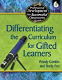 Differentiating the Curriculum for Gifted Learners (Practical Strategies for Successful Classrooms)