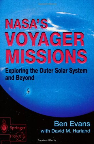 Nasa'S Voyager Missions: Exploring The Outer Solar System And Beyond (Springer Praxis Books / Space Exploration)