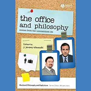 'The Office' and Philosophy: Scenes from the Unexamined Life | [J. Jeremy Wisnewski (editor)]