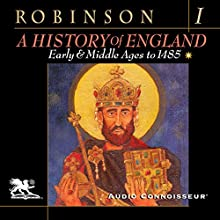 A History of England, Volume 1: Early and Middle Ages to 1485 (       UNABRIDGED) by Cyril Robinson Narrated by Charlton Griffin