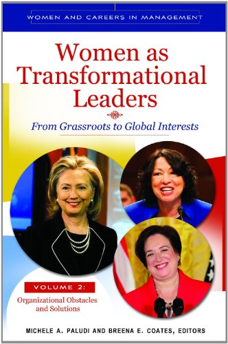 Women as Transformational Leaders [2 volumes]: From Grassroots to Global Interests (Women and Careers in Management)