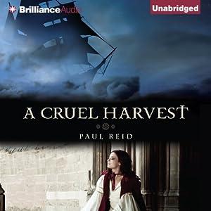 A Cruel Harvest | [Paul Reid]