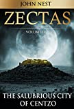 Zectas Volume IV: The Salubrious City of Centzo