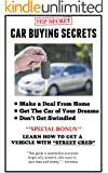 Car Buying Secrets: What Salesmen Don't Want You To Know in Just Under 50 Pages
