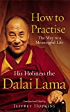 How to Practise: The Way to a Meaningful Life (0712630309) by Dalai Lama XIV