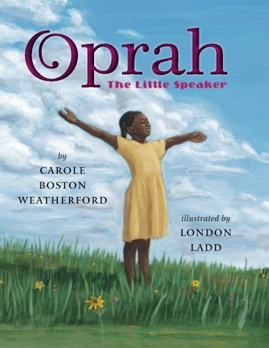 oprah-the-little-speaker-by-carole-boston-weatherford-2015-05-19