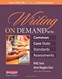 img - for Writing on Demand for the Common Core State Standards Assessments by Sassi, Kelly, Gere, Anne Ruggles, Christenbury, Leila (2014) Paperback book / textbook / text book