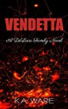 Vendetta: A DeLuca Family Novel (The DeLuca Family Book 2)