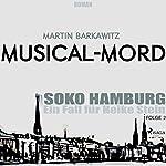 Musical-Mord (SoKo Hamburg - Ein Fall für Heike Stein 2) | Martin Barkawitz